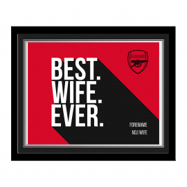 Arsenal FC Best Wife Ever 10 x 8 Photo Framed
